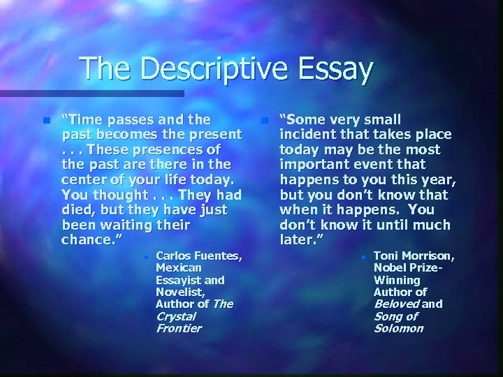 "The Descriptive Essay n ""Time passes and the past becomes the present. . ."