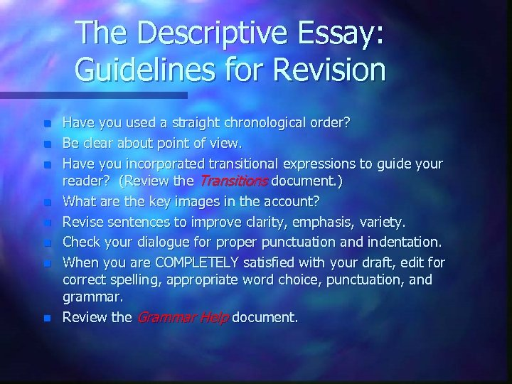 The Descriptive Essay: Guidelines for Revision n n n n Have you used a
