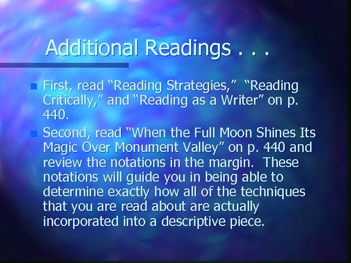 "Additional Readings. . . n n First, read ""Reading Strategies, "" ""Reading Critically, """