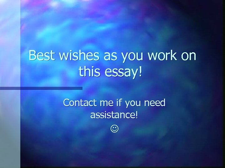 Best wishes as you work on this essay! Contact me if you need assistance!