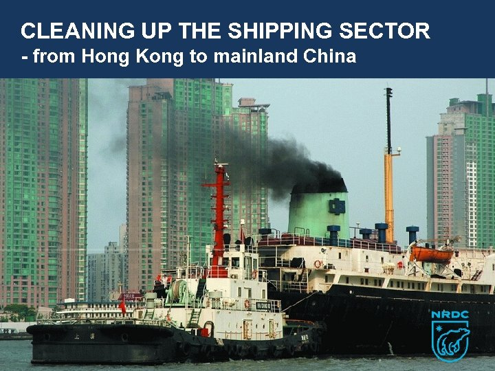 CLEANING UP THE SHIPPING SECTOR - from Hong Kong to mainland China