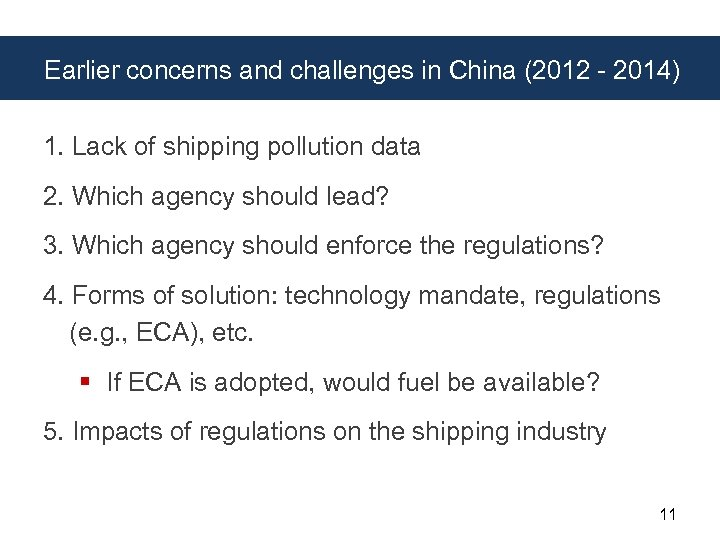 Earlier concerns and challenges in China (2012 - 2014) 1. Lack of shipping pollution