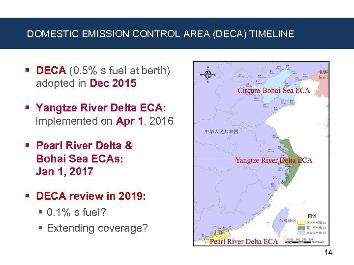 DOMESTIC EMISSION CONTROL AREA (DECA) TIMELINE § DECA (0. 5% s fuel at berth)