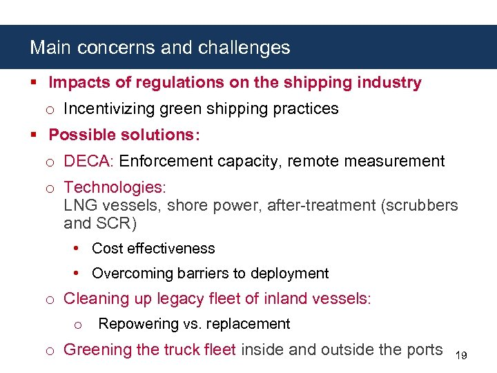 Main concerns and challenges § Impacts of regulations on the shipping industry o Incentivizing