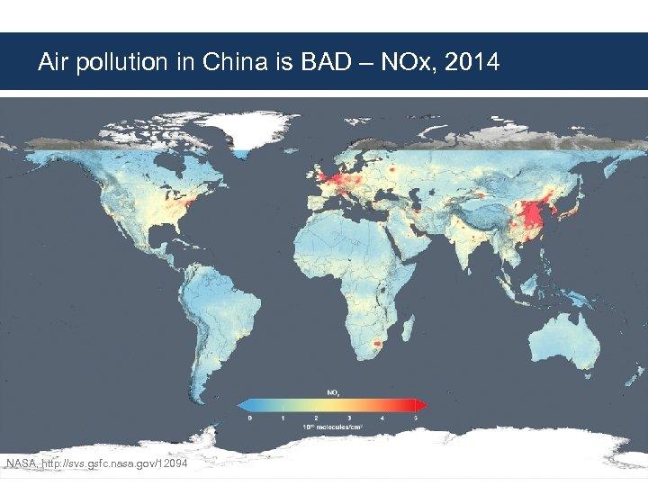 Air pollution in China is BAD – NOx, 2014 NASA, http: //svs. gsfc. nasa.