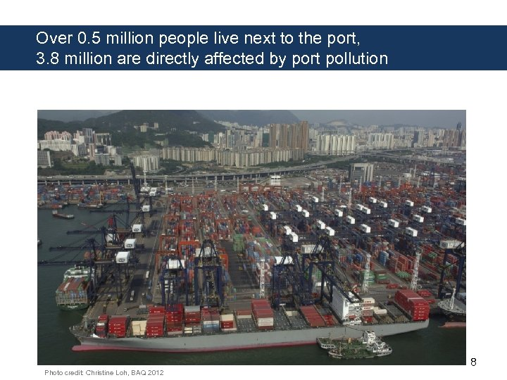 Over 0. 5 million people live next to the port, 3. 8 million are