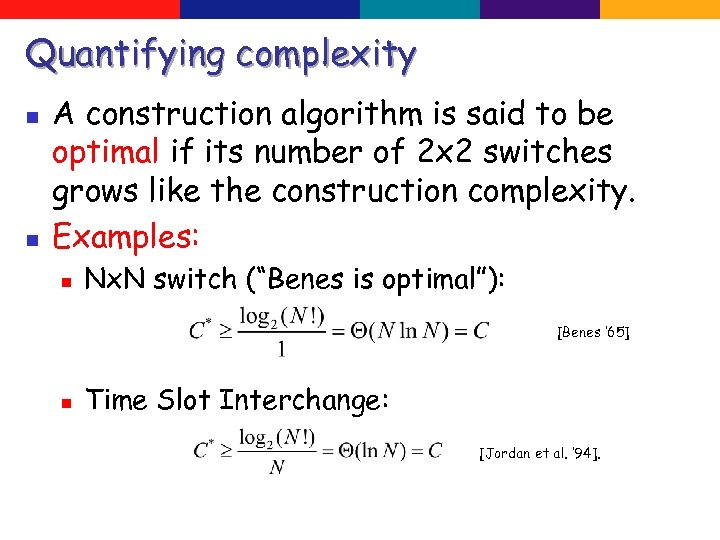 Quantifying complexity n n A construction algorithm is said to be optimal if its