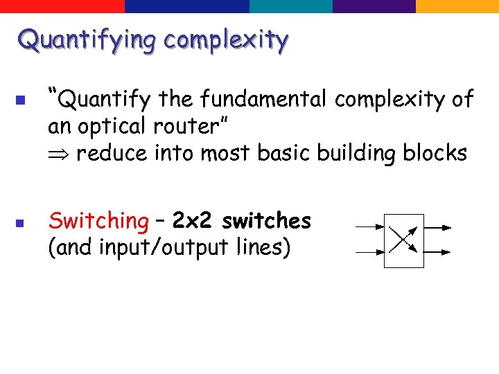 """Quantifying complexity n n """"Quantify the fundamental complexity of an optical router"""" reduce into"""