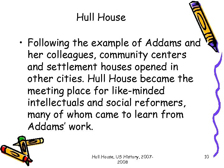 Hull House • Following the example of Addams and her colleagues, community centers and