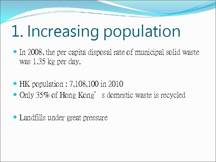 1. Increasing population In 2008, the per capita disposal rate of municipal solid waste