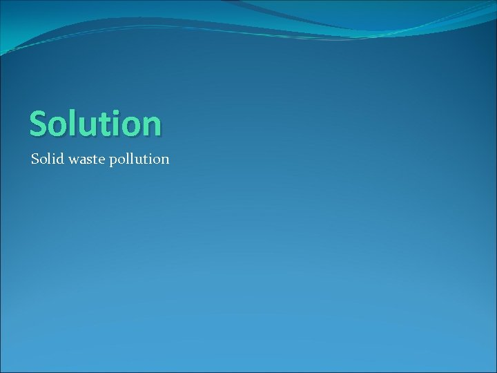 Solution Solid waste pollution