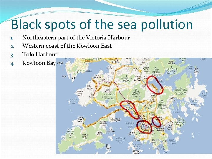 Black spots of the sea pollution 1. 2. 3. 4. Northeastern part of the