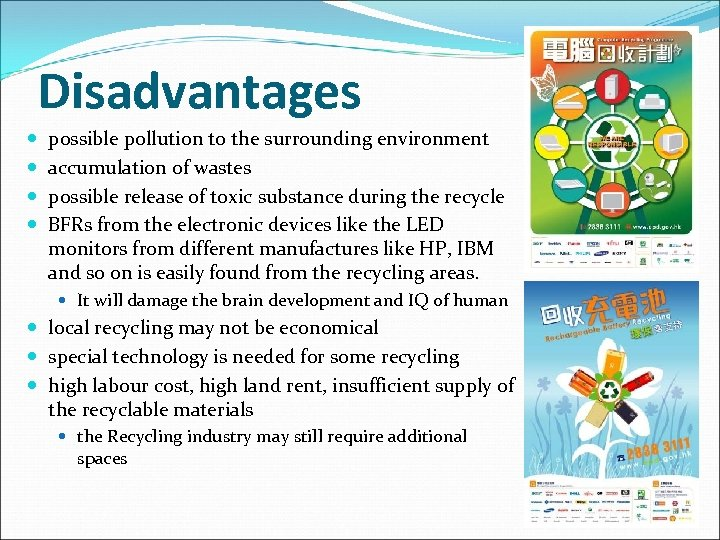 Disadvantages possible pollution to the surrounding environment accumulation of wastes possible release of toxic