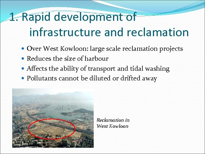 1. Rapid development of infrastructure and reclamation Over West Kowloon: large scale reclamation projects