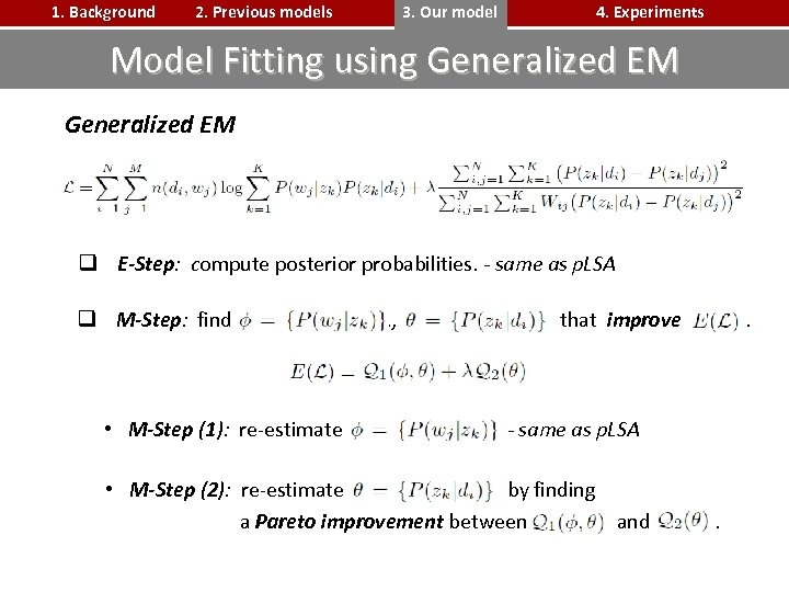 1. Background 2. Previous models 3. Our model 4. Experiments Model Fitting using Generalized