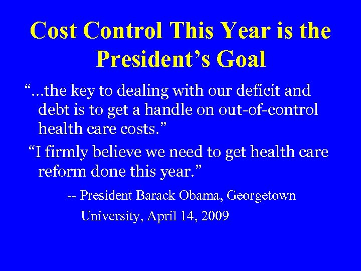"""Cost Control This Year is the President's Goal """"…the key to dealing with our"""