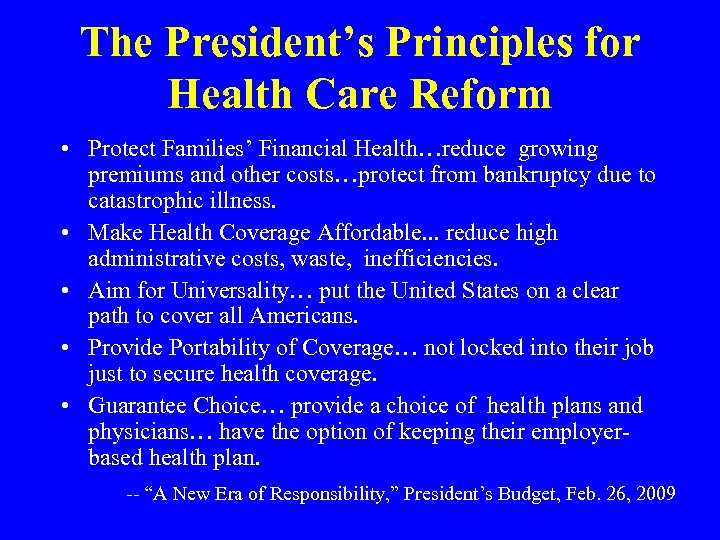 The President's Principles for Health Care Reform • Protect Families' Financial Health…reduce growing premiums