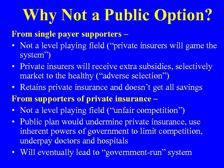 Why Not a Public Option? From single payer supporters – • Not a level