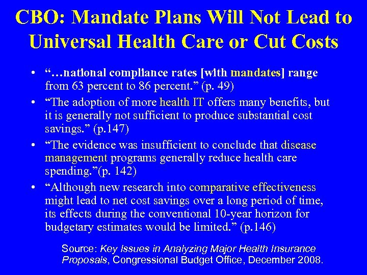 CBO: Mandate Plans Will Not Lead to Universal Health Care or Cut Costs •