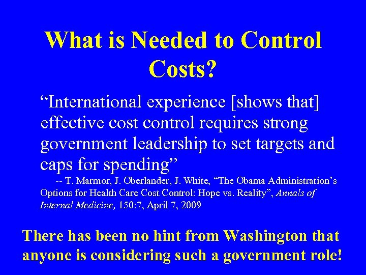 """What is Needed to Control Costs? """"International experience [shows that] effective cost control requires"""