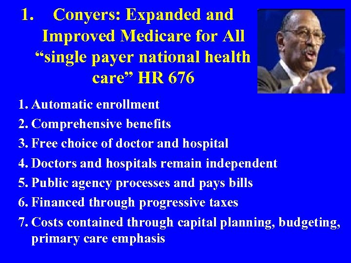 """1. Conyers: Expanded and Improved Medicare for All """"single payer national health care"""" HR"""