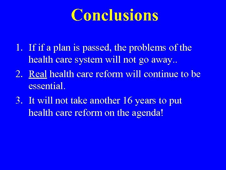 Conclusions 1. If if a plan is passed, the problems of the health care