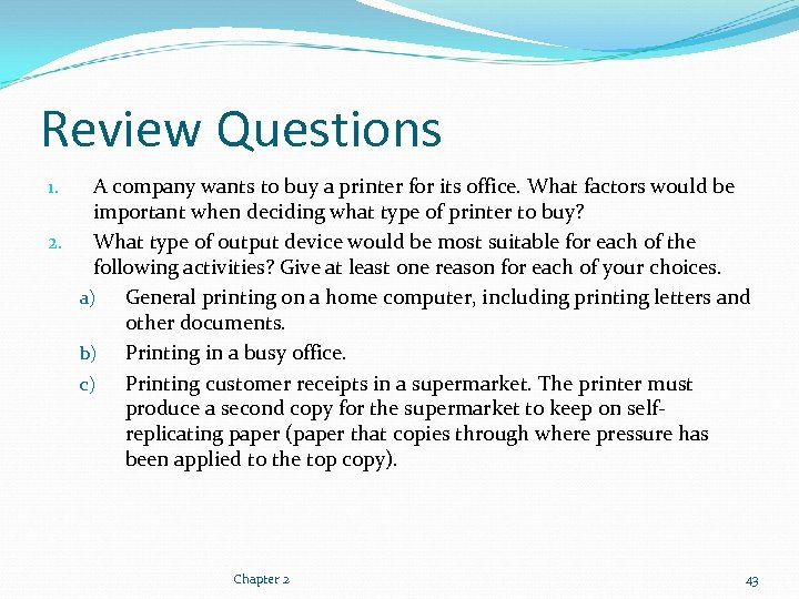 Review Questions A company wants to buy a printer for its office. What factors
