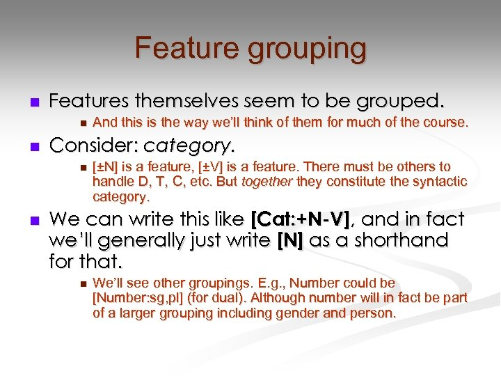 Feature grouping n Features themselves seem to be grouped. n n Consider: category. n