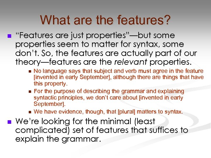 """What are the features? n """"Features are just properties""""—but some properties seem to matter"""