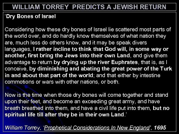 WILLIAM TORREY PREDICTS A JEWISH RETURN 'Dry Bones of Israel Considering how these dry