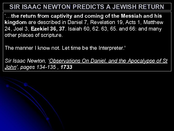SIR ISAAC NEWTON PREDICTS A JEWISH RETURN '…the return from captivity and coming of