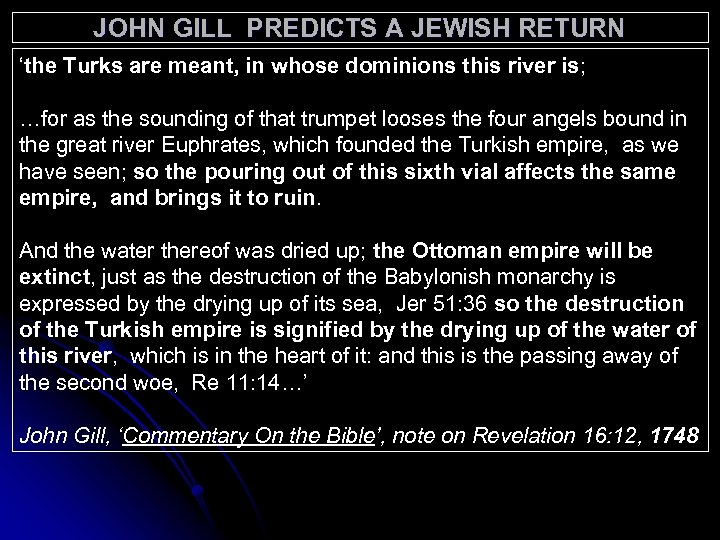 JOHN GILL PREDICTS A JEWISH RETURN 'the Turks are meant, in whose dominions this