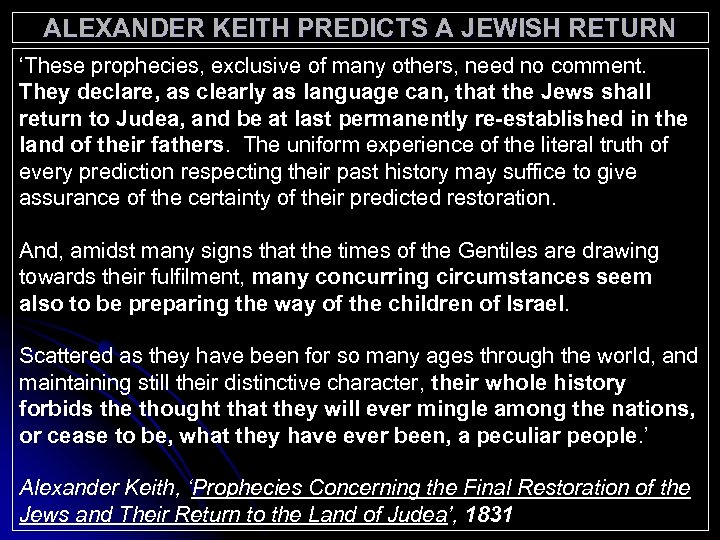 ALEXANDER KEITH PREDICTS A JEWISH RETURN 'These prophecies, exclusive of many others, need no