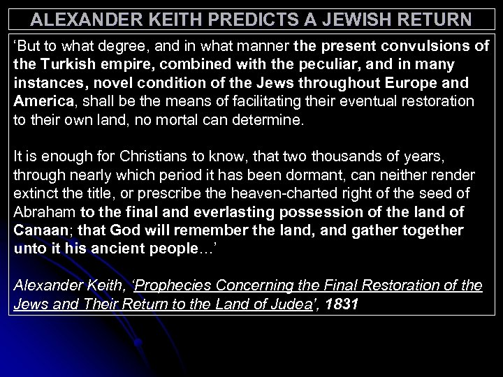 ALEXANDER KEITH PREDICTS A JEWISH RETURN 'But to what degree, and in what manner