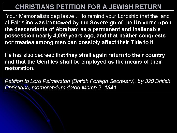 CHRISTIANS PETITION FOR A JEWISH RETURN 'Your Memorialists beg leave. . . to remind