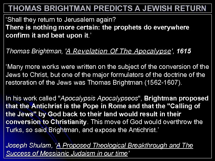 THOMAS BRIGHTMAN PREDICTS A JEWISH RETURN 'Shall they return to Jerusalem again? There is
