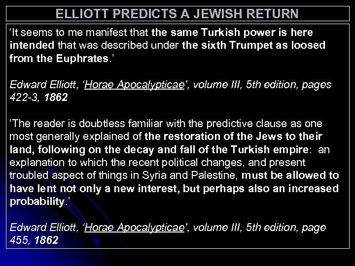 ELLIOTT PREDICTS A JEWISH RETURN 'It seems to me manifest that the same Turkish