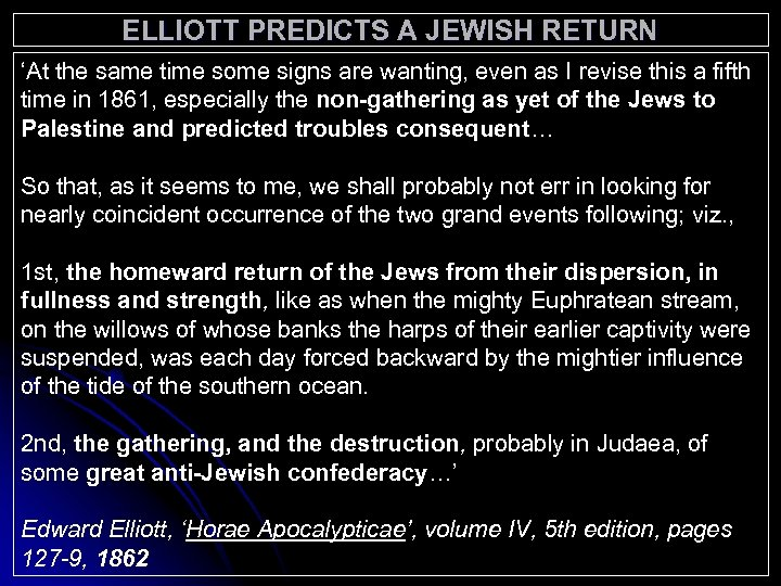 ELLIOTT PREDICTS A JEWISH RETURN 'At the same time some signs are wanting, even