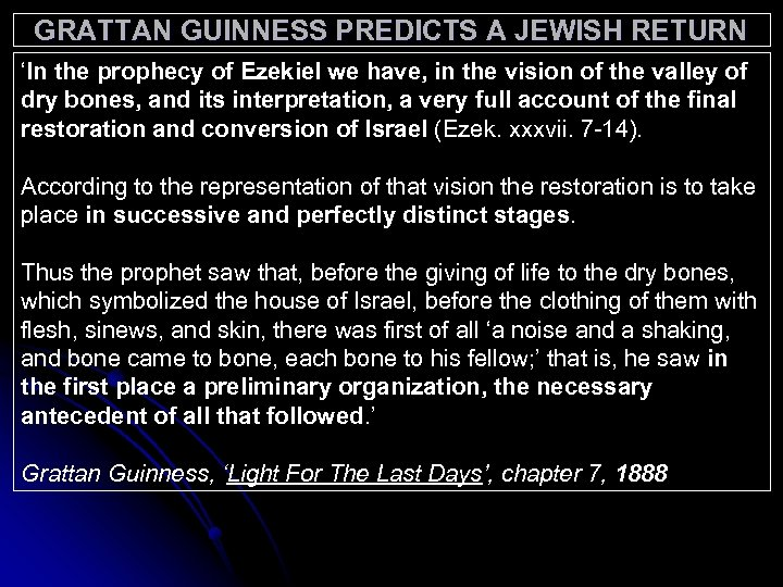 GRATTAN GUINNESS PREDICTS A JEWISH RETURN 'In the prophecy of Ezekiel we have, in