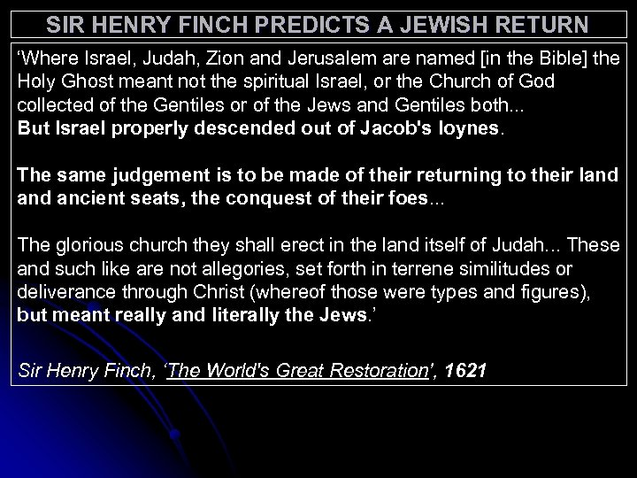 SIR HENRY FINCH PREDICTS A JEWISH RETURN 'Where Israel, Judah, Zion and Jerusalem are