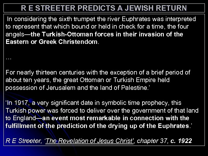 R E STREETER PREDICTS A JEWISH RETURN 'In considering the sixth trumpet the river