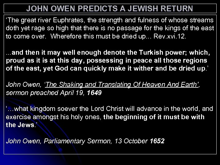 JOHN OWEN PREDICTS A JEWISH RETURN 'The great river Euphrates, the strength and fulness