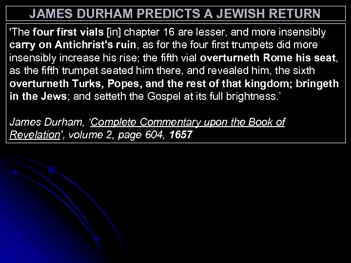 JAMES DURHAM PREDICTS A JEWISH RETURN 'The four first vials [in] chapter 16 are