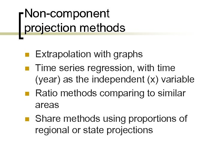 Non-component projection methods n n Extrapolation with graphs Time series regression, with time (year)