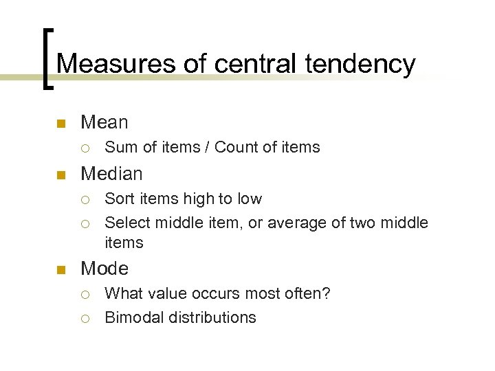 Measures of central tendency n Mean ¡ n Median ¡ ¡ n Sum of