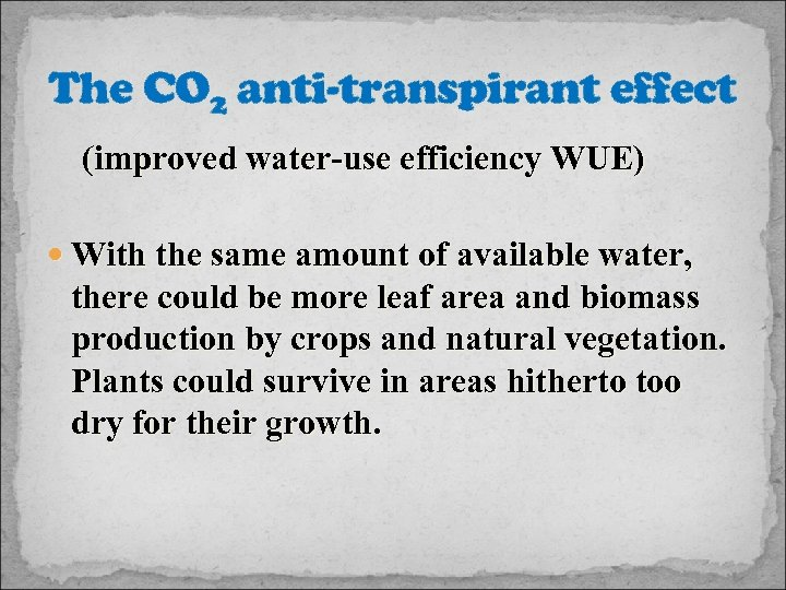 The CO 2 anti-transpirant effect (improved water-use efficiency WUE) With the same amount of