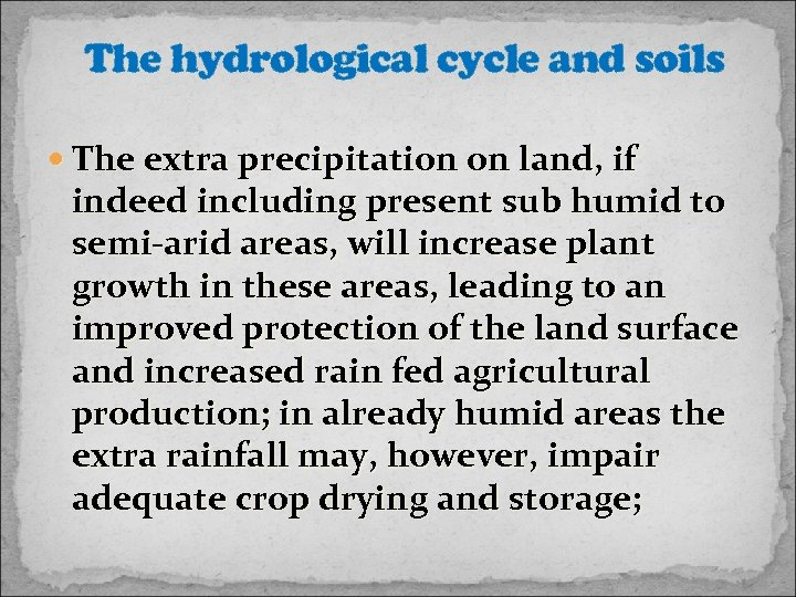 The hydrological cycle and soils The extra precipitation on land, if indeed including present