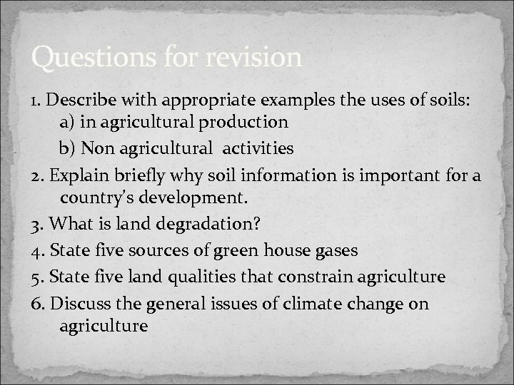 Questions for revision 1. Describe with appropriate examples the uses of soils: a) in