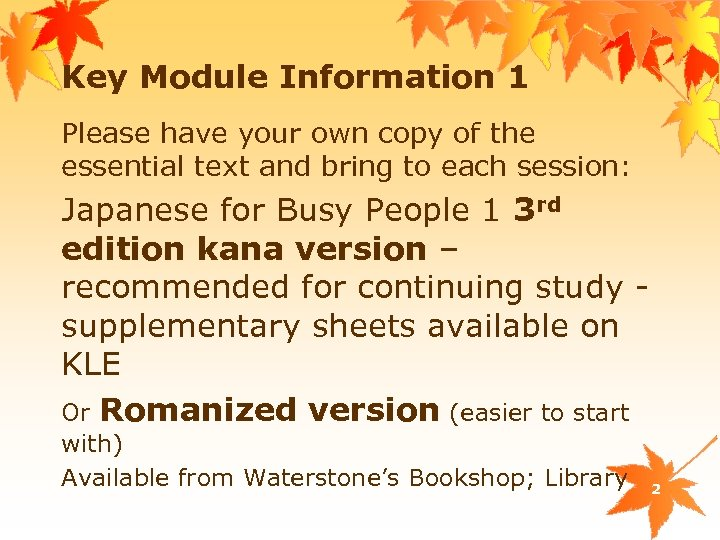 Key Module Information 1 Please have your own copy of the essential text and