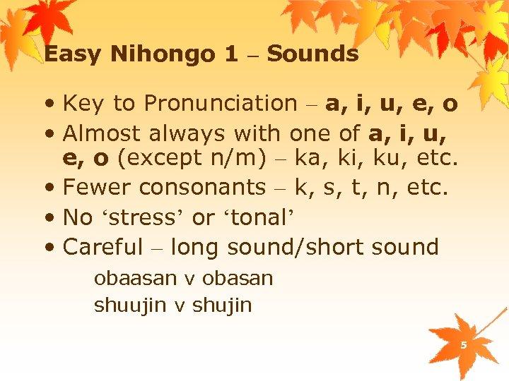 Easy Nihongo 1 – Sounds • Key to Pronunciation – a, i, u, e,